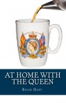 At Home with the Queen - Brian Hoey