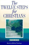 The Twelve Steps for Christians - Friends in Recovery, RPI