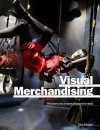 Visual Merchandising: Windows and In-Store Displays for Retail - Tony Morgan