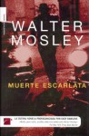 Muerte Escarlata - Walter Mosley