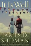 It Is Well: A Novel - James D. Shipman