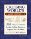 Cruising World's Workbench: 200 Ideas from America's Leading Cruising Magazine to Improve Your Life Afloat - Bruce Bingham