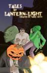 Tales By Lantern-Light - Vance Smith, Arlin Fehr, Patrick Smith, Aaron Smith