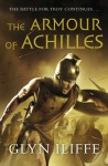 The Armour of Achilles - Glyn Iliffe
