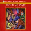 Three to Get Deadly - Janet Evanovich, C.J. Critt