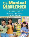 The Musical Classroom: Backgrounds, Models, And Skills For Elementary Teaching (8th Edition) - Carolyn A. Lindeman, Patricia Hackett