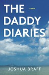 The Daddy Diaries Paperback - May 5, 2015 - Joshua Braff