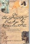 On Christianity, New Age, and Reincarnation: New Perspectives on Old Religious Issues - Jaime T. Licauco