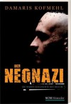 Der Neonazi: Die wahre Gechichte des Nico M - Damaris Kofmehl