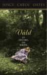Våld : en historia om kärlek - Joyce Carol Oates, Kerstin Gustafsson