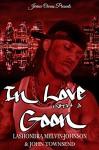 In Love With A Goon - Lashondra Melvin-Johnson, John Townsend, Envy York, Kieanna Bush-Jordan, Jerrice Owens