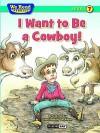 I Want to Be a Cowboy! - Tim Raglin