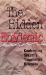 The Hidden Epidemic: Confronting Sexually Transmitted Diseases - Thomas R. Eng