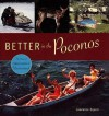 Better in the Poconos: The Story of Pennsylvania's Vacationland - Lawrence Louis Squeri