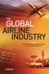 The Global Airline Industry - Peter Belobaba, Amedeo Odoni, Cynthia Barnhart
