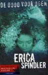 De dood voor ogen - Erica Spindler, Aleid van Eekelen-Benders