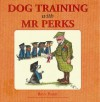 Dog Training with Mr. Perks - Bryn Parry