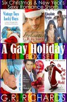 A Gay Holiday Box Set: Six Christmas and New Year's Sexy Romance Shorts - G.R. Richards