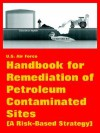 Handbook for Remediation of Petroleum Contaminated Sites (a Risk-Based Strategy) - United States Department of the Air Force