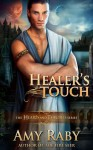 Healer's Touch - Amy Raby