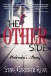 The Other Side: Melinda's Story - Starr Gardinier Reina