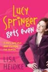 Lucy Springer Gets Even - Lisa Heidke