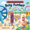 Busy Books: Busy Funfair - Rebecca Finn
