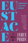 Eustace Chisholm and the Works: A Novel - James Purdy