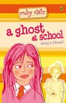 Ruby Clair: : A Ghost at School - Mary K. Pershall