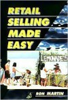 Retail Selling Made Easy - Ron Martin