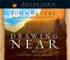 Drawing Near: A Life Of Intimacy With God - Thomas Allen Nelson