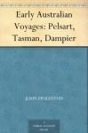Early Australian Voyages: Pelsart, Tasman, Dampier - John Pinkerton, Henry Morley