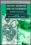 Electron Microscopic Immunocytochemistry: Principles And Practice - Julia M. Polak, John V. Priestley