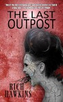 The Last Outpost - Rich Hawkins