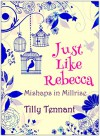 Just Like Rebecca (Mishaps in Millrise Book 2) - Tilly Tennant
