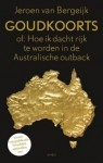 Goudkoorts of: Hoe ik dacht rijk te worden in de Australische outback (voorpublicatie) - Jeroen van Bergeijk