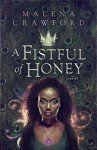 A Fistful of Honey - Malena Crawford