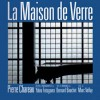 La Maison De Verre, Pierre Chareau - Bernard Bauchet, Yukio Futagawa