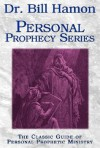 Dr. Bill Hamon Personal Prophecy Series: The Classic Guide of Personal Prophetic Ministry - Bill Hamon