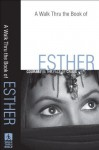 Walk Thru the Book of Esther, A (Walk Thru the Bible Discussion Guides): Courage in the Face of Crisis - Baker Publishing Group