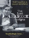 The Lost Hancock Scripts: 10 Scripts from the Classic Radio and TV Series. Ray Galton, Alan Simpson - Ray Galton