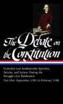The Debate on the Constitution Part One: Federalist and Antifederalists Speeches, Articles, & Letters During the Struggle over Ratification, September 1787 to February 1788 (Library of America) - Bernard Bailyn