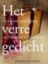 Het Verre Gedicht: De mooiste reisgedicht van Nederland en Vlaanderen - Bas Heijne