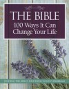 The American Bible Society Presents: 100 Ways the Bible Can Change Your Life - The American Bible Society