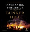 Bunker Hill: A City, a Siege, a Revolution - Nathaniel Philbrick, Chris Sorensen