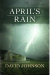 April's Rain (The Tucker Series) - David Johnson