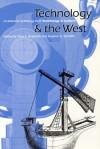 Technology and the West: A Historical Anthology from Technology and Culture - Terry S. Reynolds, Terry S. Reynolds
