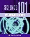 Science 101: Chemistry - Denise Kiernan, Joseph D'Agnese
