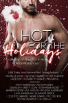 Hot For The Holidays (21 Holiday Short Stories): A Collection of Naughty And Nice Holiday Romances - Elisabeth Grace, Michelle Lynn, Whitney Barbetti, R.E. Hunter, Jade Eby, Faith Andrews, Autumn Grey, Gia Riley, Kristy Love, J.A. DeRouen, Stephanie Rose, M.C. Decker, Anne Carol, Mia Kayla, Ruthie Henrick, Kimberly Rose