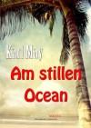 Am stillen Ocean (German Edition) - Karl May